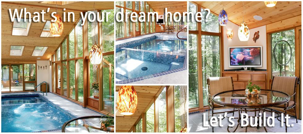 What's in your dream home? Let's build it.