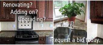 Renovating? Adding On? Upgrading? Request a Bid Today.